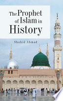 The Prophet of Islam in History