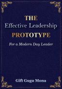 The Effective Leadership Prototype For A Modern Day Leader Book PDF