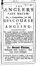 The Angler s Vade Mecum  or  a compendious  yet full discourse of angling     By a Lover of Angling i e  James Chetham   Ms  notes
