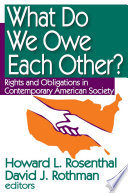 What Do We Owe Each Other?  : Rights and Obligations in Contemporary American Society