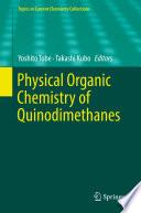 Physical Organic Chemistry Of Quinodimethanes