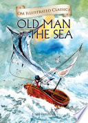 The Old Man and the Sea   Om Illustrated Classics