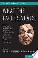 What The Face Reveals Basic And Applied Studies Of Spontaneous Expression Using The Facial Action Coding System Facs [Pdf/ePub] eBook