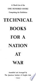 A Check List of the One Hundred Books Comprising the Exhibition Technical Books for a Nation at War