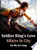 Soldier King s Love Affairs In City