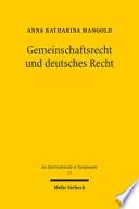 Gemeinschaftsrecht und deutsches Recht  : die Europäisierung der deutschen Rechtsordnung in historisch-empirischer Sicht
