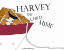 Harvey the Child Mime Hardcover