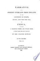 Narrative of a Journey Overland from England  by the Continent of Europe  Egypt  and the Red Sea  to India