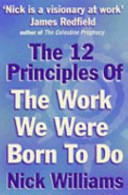 The 12 Principles Of The Work We Were Born To Do Book PDF