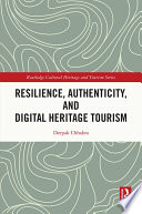 Resilience Authenticity And Digital Heritage Tourism