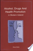 Alcohol  Drugs and Health Promotion in Modern Ireland