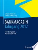 BANKMAGAZIN - Jahrgang 2012  : Für Führungskräfte der Finanzwirtschaft