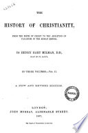 The History Of Christianity From The Birth Of Christ To The Abolition Of Paganism In The Roman Empire By Henry Hart Milman