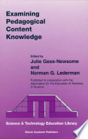 """Examining Pedagogical Content Knowledge: The Construct and its Implications for Science Education"" by Julie Gess-Newsome, Norman G. Lederman"