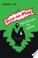 link to Free-to-play : mobile video games, bias, and norms in the TCC library catalog