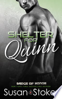 Shelter For Quinn A Firefighter Police Romantic Suspense