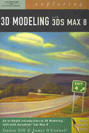 Exploring 3D Modeling with 3Ds Max 8  Book Only