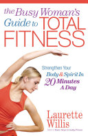 The Busy Woman s Guide to Total Fitness