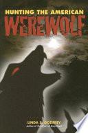 Hunting the American Werewolf
