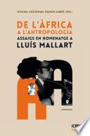 De l'Àfrica a l'Antropologia. Assaigs en homenatge a Lluís Mallart