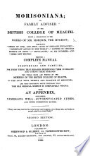 Morisoniana  or  Family Adviser of the British College of Health  Being a collection of the works of Mr  Morison     Second edition Book