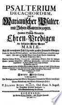 Psalterium Decachordum, Das ist: Marianischer Psalter, mit Zehen Saiten bezogen, Oder Hundert Sittlich-Moralische Ehren-Predigen der seeligisten Mutter Gottes Mariae ...
