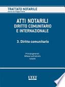 Atti Notarili - Diritto comunitario e internazionale - VOL. 3