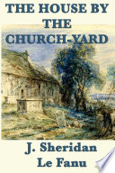 The House by the Church Yard