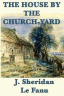 The House by the Church-Yard [Pdf/ePub] eBook