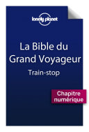 La bible du grand voyageur - Train-stop