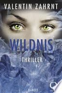 Wildnis: Thriller - Band 2 der Trilogie