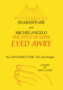 Shakespeare and Michelangelo   the Style of Gods Eyed Awry   the Leonardo Code  Text and Images   Satires   Epigrams