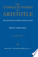 """Complete Works of Aristotle, Volume 2: The Revised Oxford Translation"" by Aristotle, Jonathan Barnes, Professor of Ancient Philosophy Jonathan Barnes, Princeton University Press"
