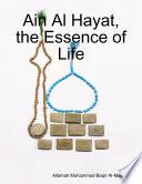 Ain Al Hayat, the Essence of Life