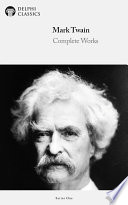 Delphi Complete Works of Mark Twain (Illustrated)