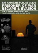 SAS and Elite Forces Guide Prisoner of War Escape   Evasion