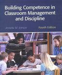 Building Competence in Classroom Management and Discipline