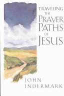 Traveling the Prayer Paths of Jesus