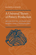 A Universal Theory of Pottery Production: Irving Rouse, Attributes, ...