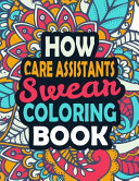 How Care Assistants Swear Coloring Book