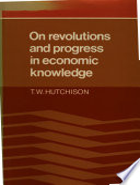 On Revolutions And Progress In Economic Knowledge