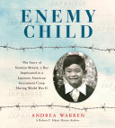 link to Enemy child : the story of Norman Mineta, a boy imprisoned in a Japanese American internment camp during World War II in the TCC library catalog
