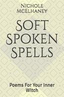 Soft Spoken Spells