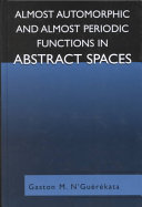 Almost Automorphic and Almost Periodic Functions in Abstract Spaces ebook