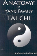 Anatomy of Yang Family Tai Chi