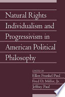 Natural Rights Individualism And Progressivism In American Political Philosophy Volume 29 Book