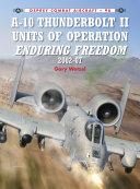 A 10 Thunderbolt II Units of Operation Enduring Freedom 2002 07