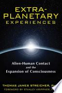 Extra Planetary Experiences