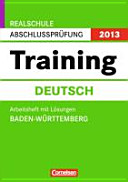 Abschlußprüfung Deutsch: Training Realschule Baden-Württemberg 2011