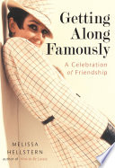 Getting Along Famously  : A Celebration of Friendship